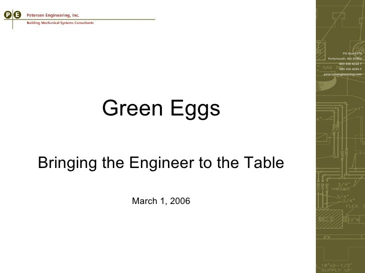 Green Eggs Bringing the Engineer to the Table March 1, 2006
