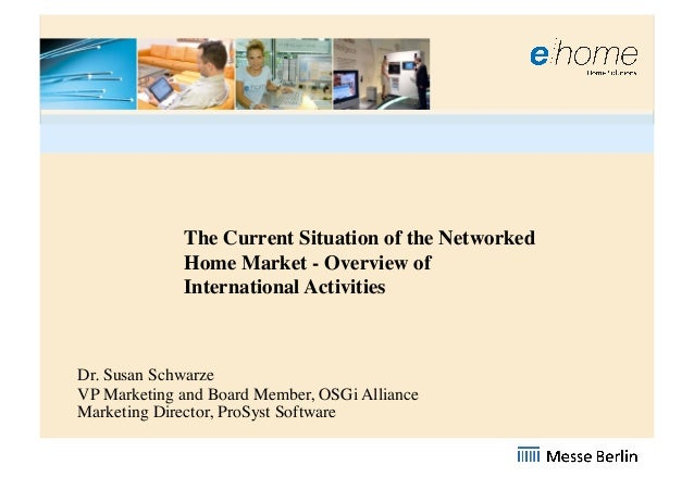 The Current Situation of the Networked             Home Market - Overview of             International ActivitiesDr. Susan...