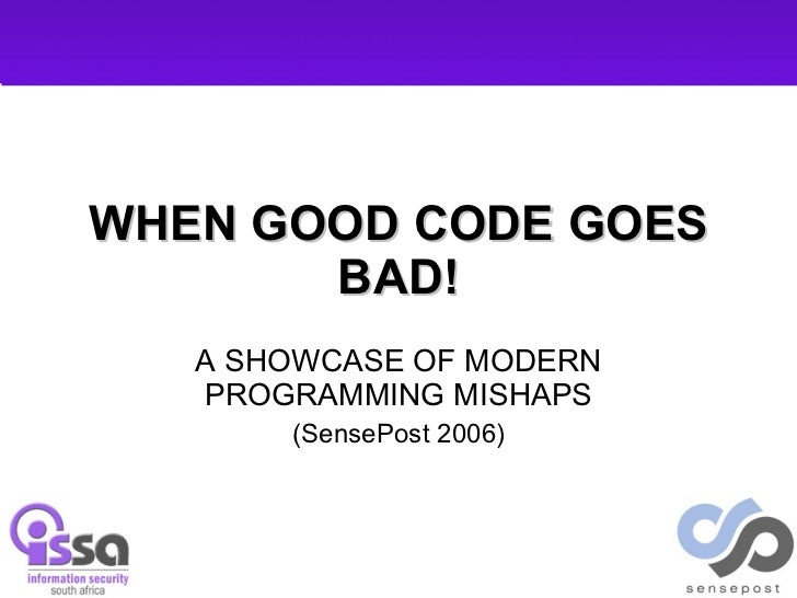 When good code goes bad