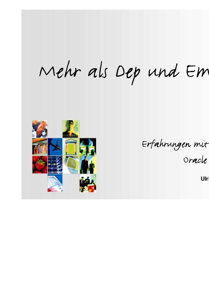 Mehr als Dep und Emp           Erfahrungen mit JDeveloper und                    Oracle ADF                         Ulrich...