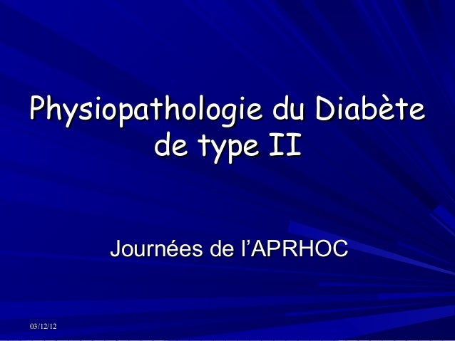 2006 Physiopathologie du diabète de type 2