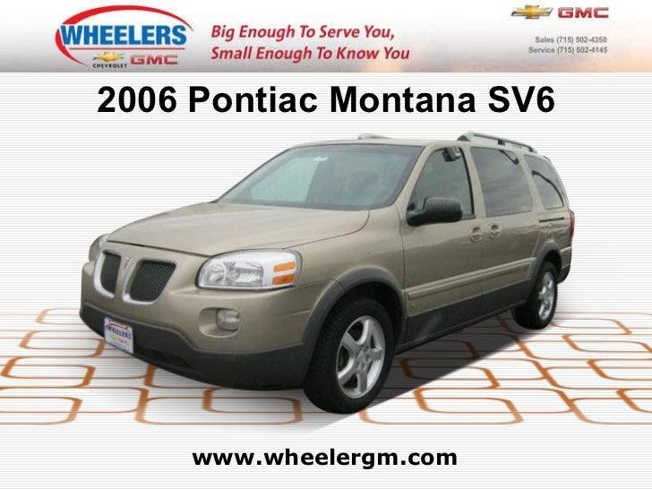 www.wheelergm.com 2006 Pontiac Montana SV6