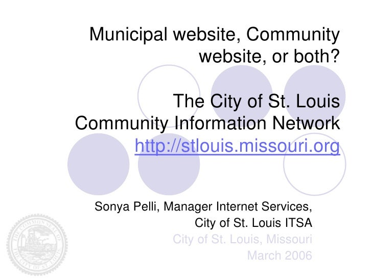 Municipal website, Community              website, or both?            The City of St. Louis Community Information Network...