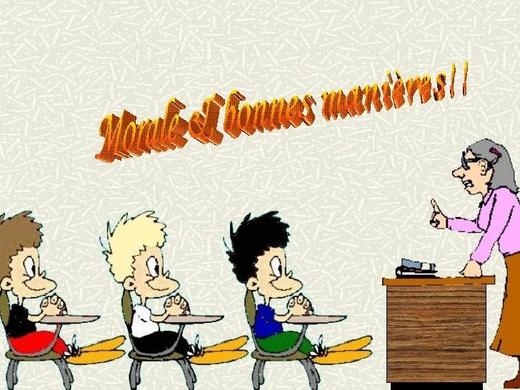 Morale & bonnes manières!!