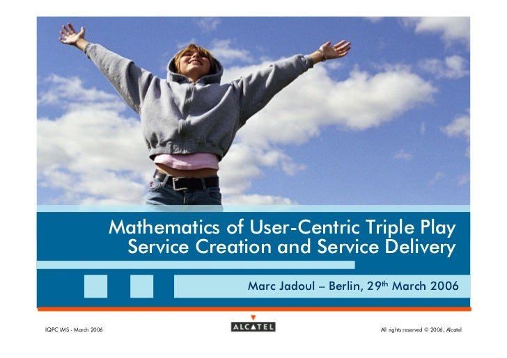 Mathematics of User-Centric Triple Play                          Service Creation and Service Delivery                    ...