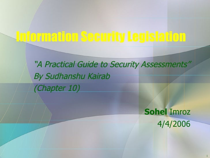 """Information Security Legislation """" A Practical Guide to Security Assessments"""" By Sudhanshu Kairab (Chapter 10) Sohel  Imro..."""