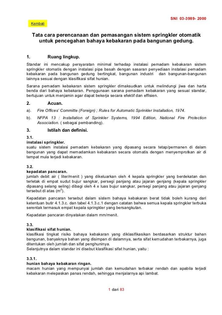 SNI 03-3989- 2000     Kembali      Tata cara perencanaan dan pemasangan sistem springkler otomatik         untuk pencegaha...