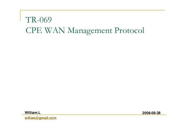 TR-069 CPE WAN Management Protocol 2006-08-28William.L wiliwe@gmail.com