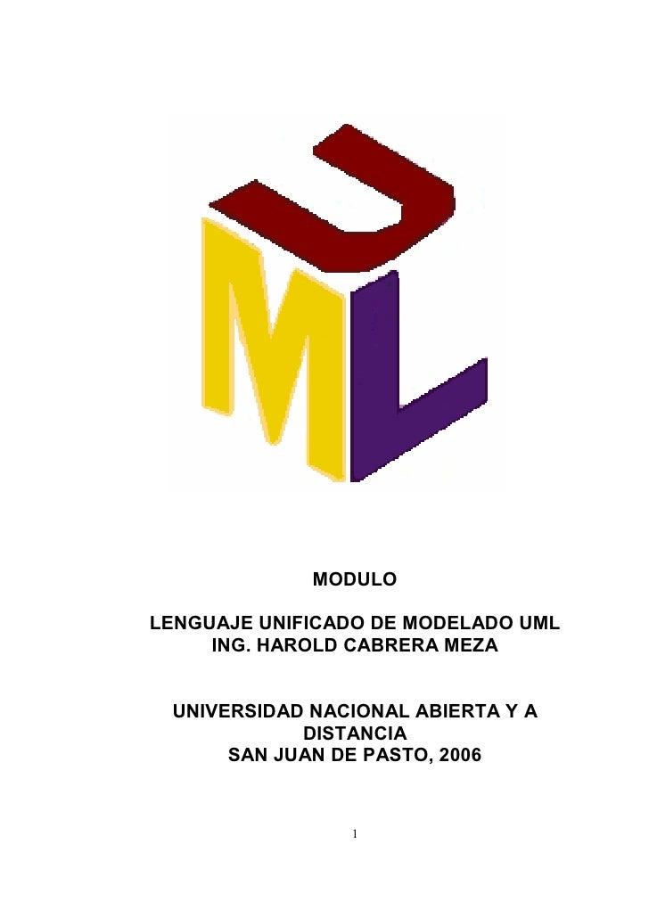 MODULOLENGUAJE UNIFICADO DE MODELADO UML     ING. HAROLD CABRERA MEZA UNIVERSIDAD NACIONAL ABIERTA Y A            DISTANCI...