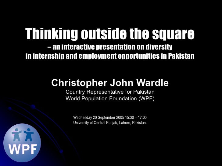 Thinking outside the square – an interactive presentation on diversity in internship and employment opportunities in Pakis...