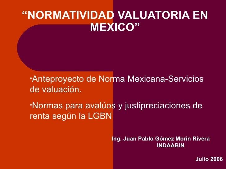200610211610450.Normatividadvaluatoriaenmexico21 Julio2006