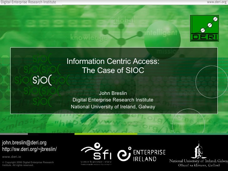 Information Centric Access: The Case of SIOC