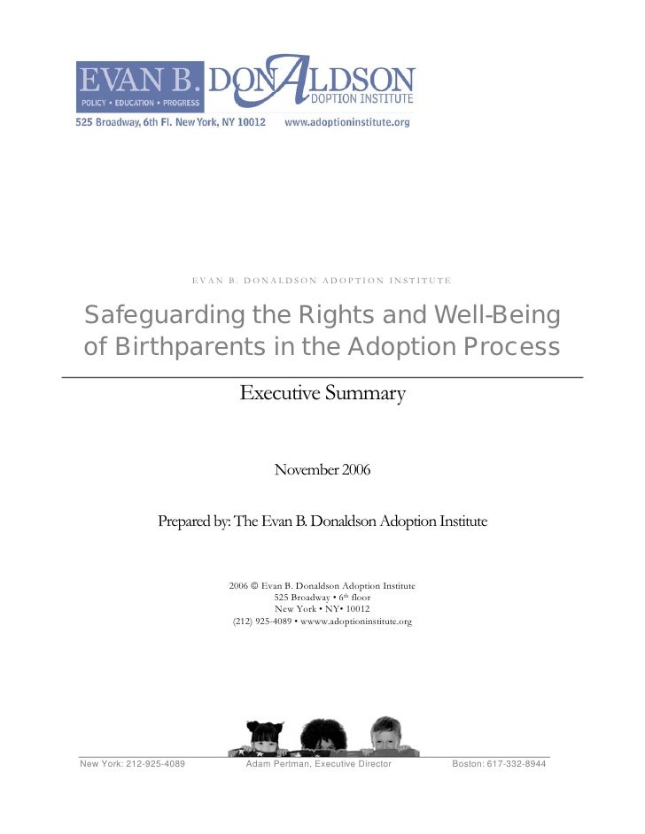 EVAN B. DONALDSON ADOPTION INSTITUTE    Safeguarding the Rights and Well-Being of Birthparents in the Adoption Process    ...