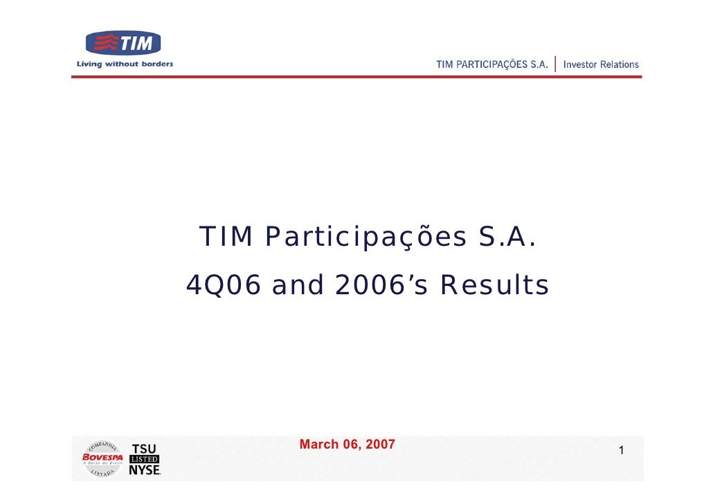 TIM Participações S.A. 4Q06 and 2006's Results            March 06, 2007     1