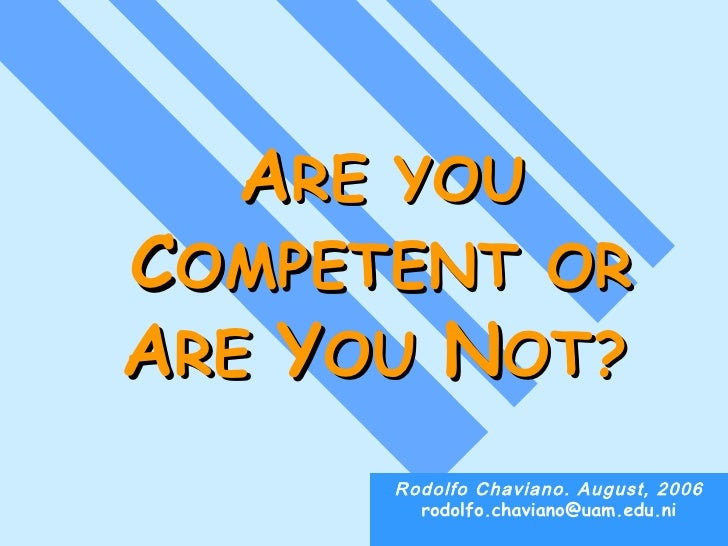 Are You Competent Or Are You Not    Aug 2006