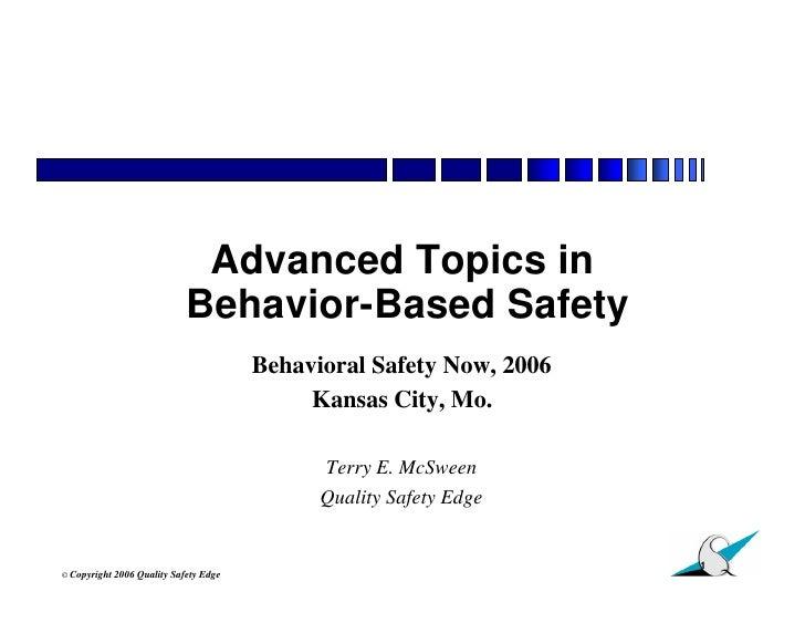 Advanced Topics in                               Behavior-Based Safety                                          Behavioral...