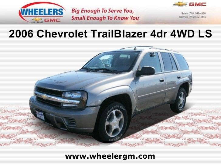 Used 2006 Chevrolet TrailBlazer LS - Wheelers of Marshfield Chevrolet Dealer