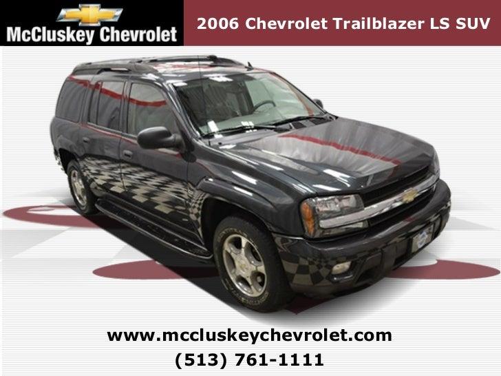 2006 Chevrolet Trailblazer LS SUV (513) 761-1111 www.mccluskeychevrolet.com