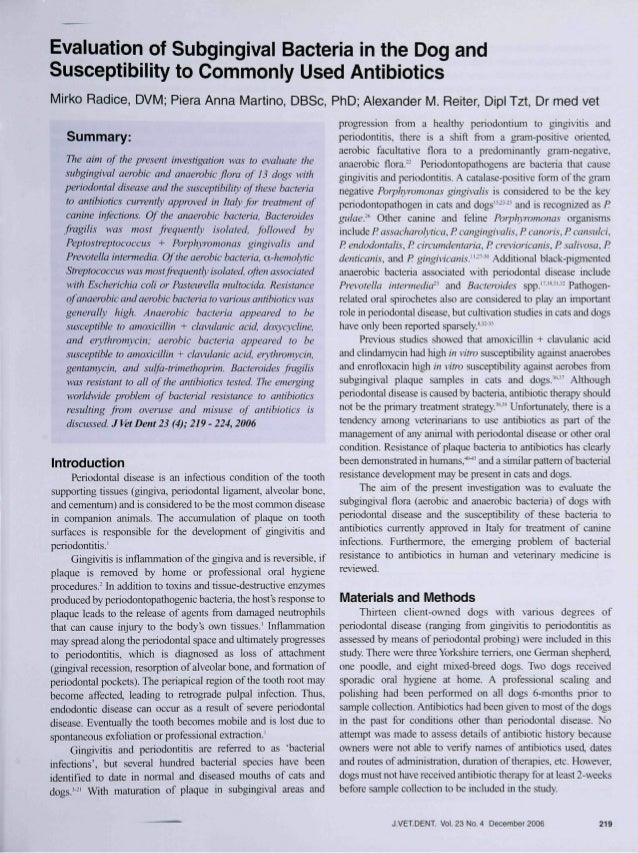 Evaluation of Subgingival Bacteria in the Dog andSusceptibility to Commonly Used AntibioticsMirko Radice, DVM; Piera Anna ...