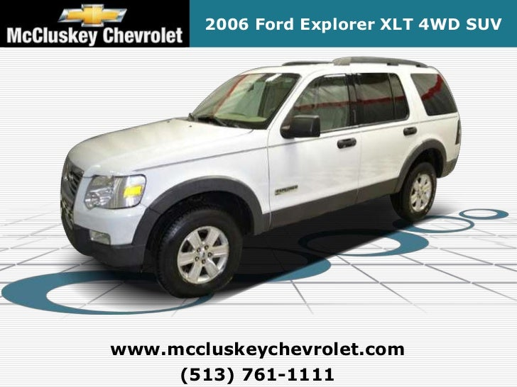 2006 Ford Explorer XLT 4WD SUVwww.mccluskeychevrolet.com     (513) 761-1111