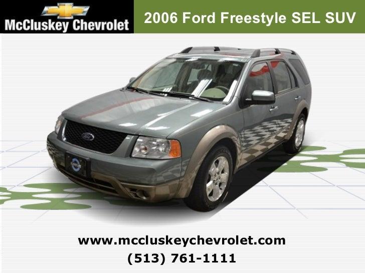 2006 Ford Freestyle SEL SUV (513) 761-1111 www.mccluskeychevrolet.com