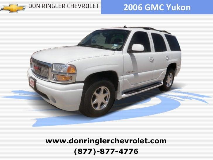 2006 GMC Yukon (877)-877-4776 www.donringlerchevrolet.com