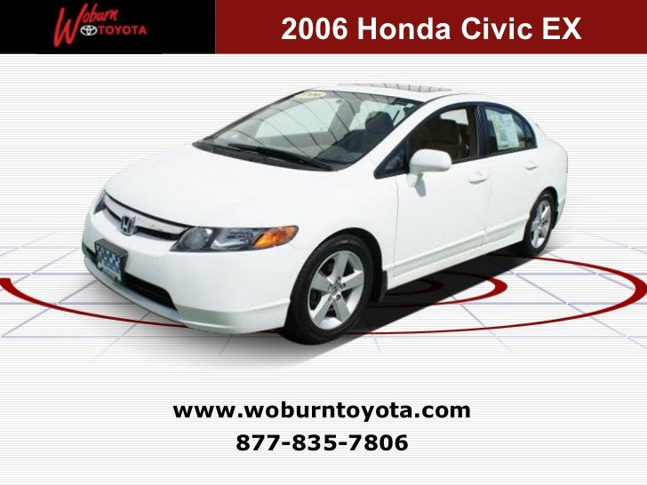 877-835-7806 www.woburntoyota.com 2006 Honda Civic EX