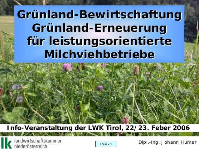 GrGrüünlandnland--BewirtschaftungBewirtschaftung GrGrüünlandnland--ErneuerungErneuerung ffüür leistungsorientierter leistu...