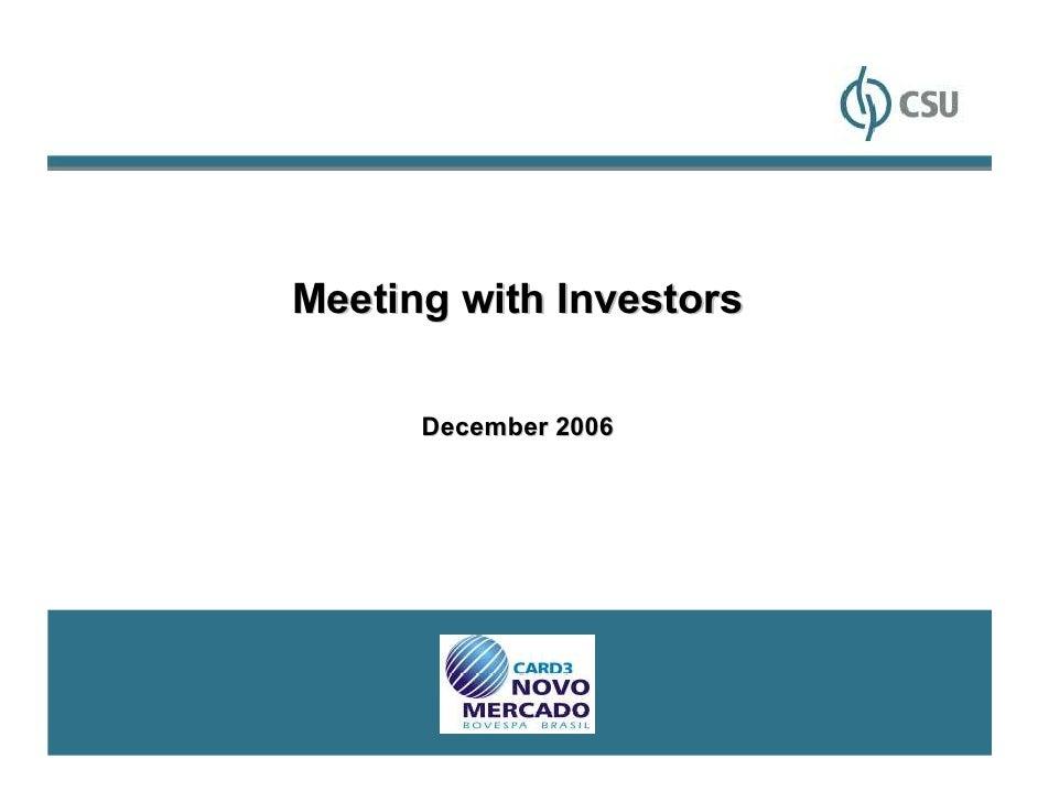 Meeting with Investors      December 2006                         1