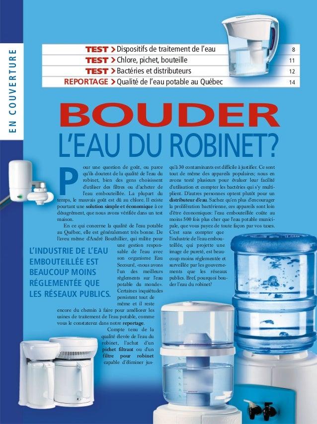 P our une question de goût, ou parce qu'ils doutent de la qualité de l'eau du robinet, bien des gens choisissent d'utilise...