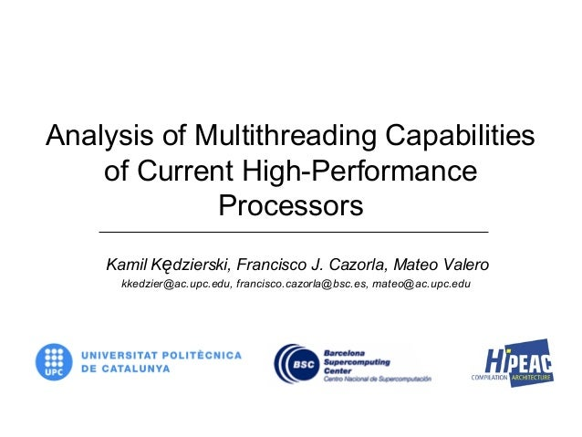 Analysis of Multithreading Capabilities of Current High-Performance Processors Kamil Kędzierski, Francisco J. Cazorla, Mat...