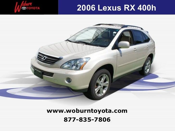 877-835-7806 www.woburntoyota.com 2006 Lexus RX 400h