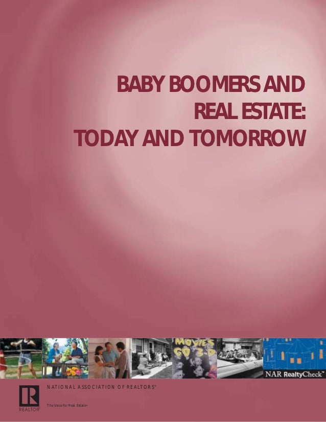 BABY BOOMERS AND                                                                             REAL ESTATE:                 ...