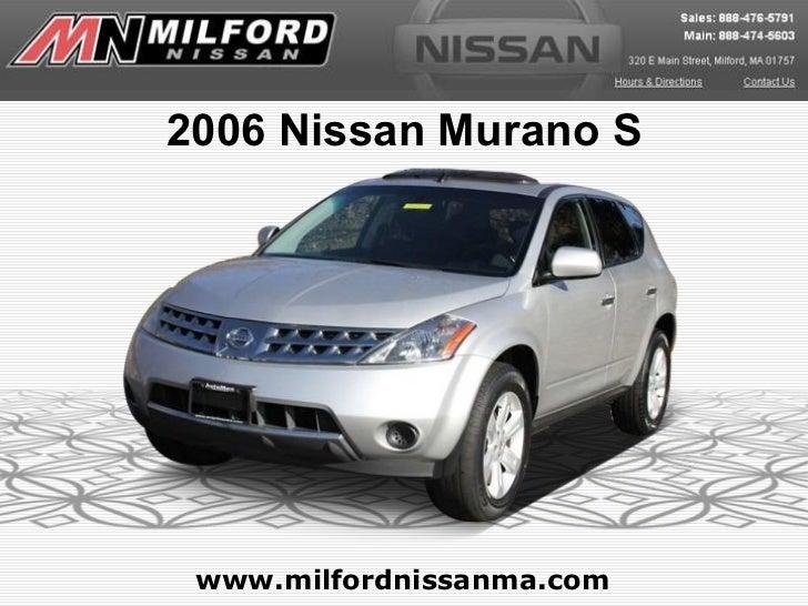 www.milfordnissanma.com 2006 Nissan Murano S