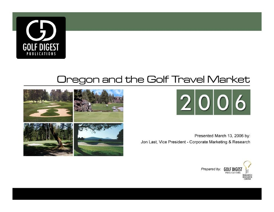 Agenda • Seizing Segmentation  • Women's Market  • The Power of the Golfer as Traveler  • 2005 Golf Travel & Destination S...