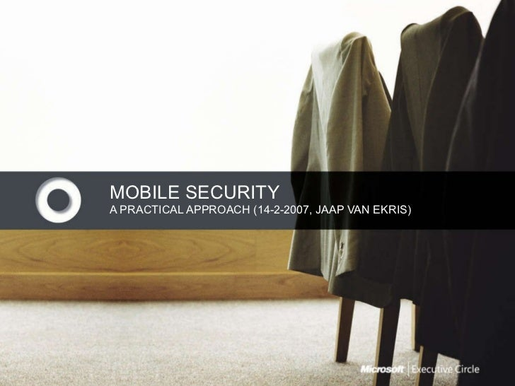 MOBILE SECURITY A PRACTICAL APPROACH (14-2-2007, JAAP VAN EKRIS)