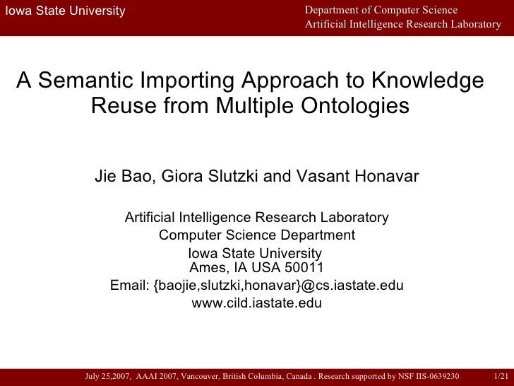 A Semantic Importing Approach to Knowledge Reuse from Multiple Ontologies Jie Bao, Giora Slutzki and Vasant Honavar Artifi...