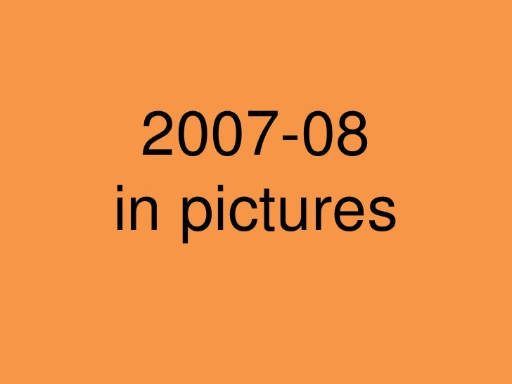 2007-08 in pictures