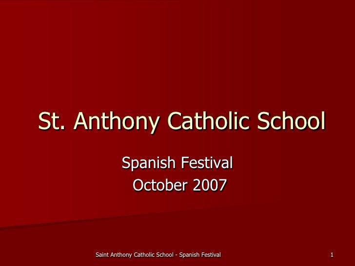 St. Anthony Catholic School                Spanish Festival                 October 2007         Saint Anthony Catholic Sc...