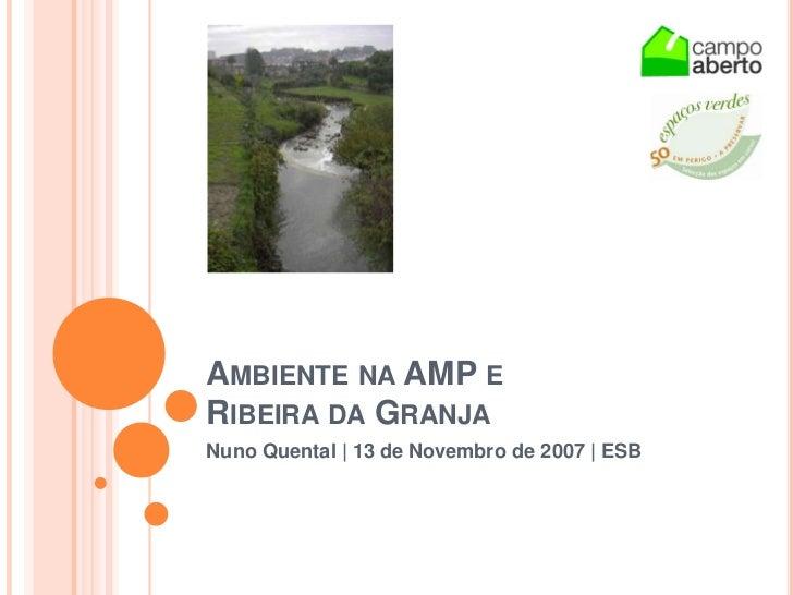 Ambiente na AMP eRibeira da Granja<br />Nuno Quental | 13 de Novembro de 2007 | ESB<br />