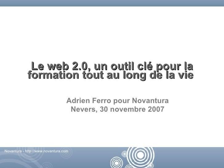 Le web 2.0, un outil clé pour la             formation tout au long de la vie                                    Adrien Fe...
