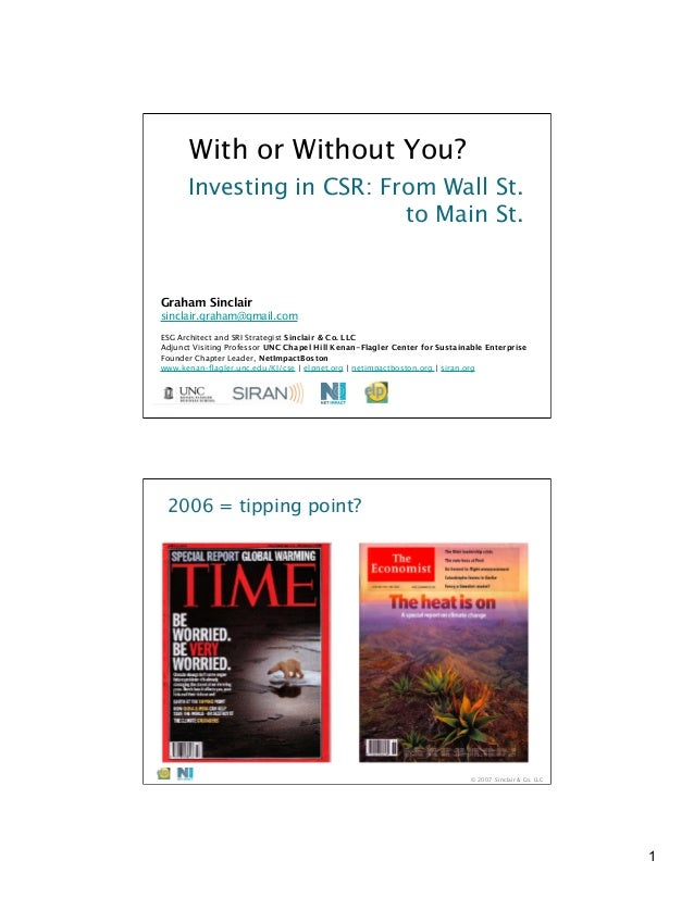 With or Without You? Investing in CSR: From Wall St. to Main St.  Graham Sinclair sinclair.graham@gmail.com ESG Architect ...
