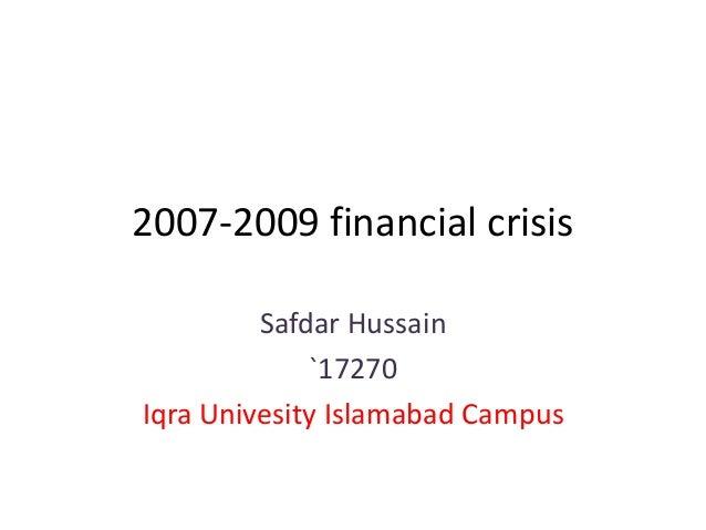 2007-2009 financial crisisSafdar Hussain`17270Iqra Univesity Islamabad Campus