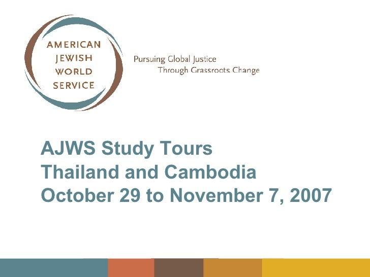 AJWS Study Tours  Thailand and Cambodia October 29 to November 7, 2007