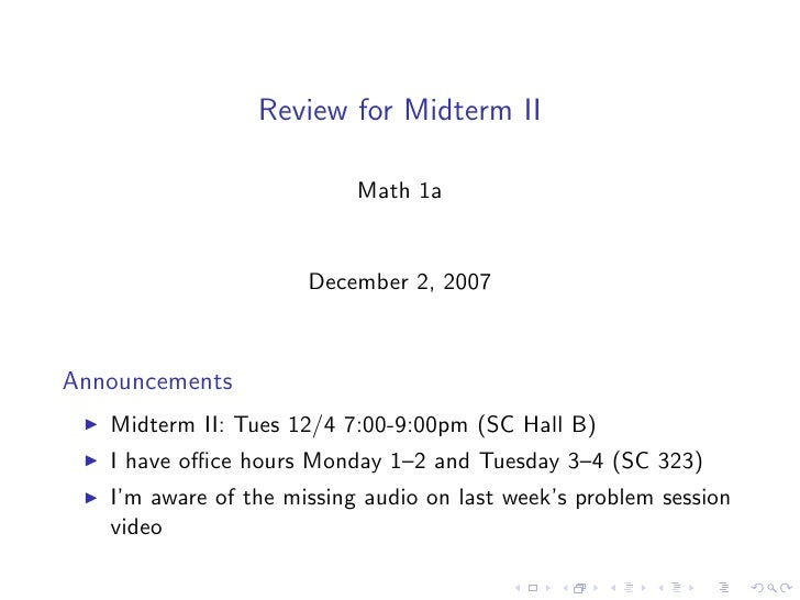 Review for Midterm II                             Math 1a                         December 2, 2007    Announcements    Mid...