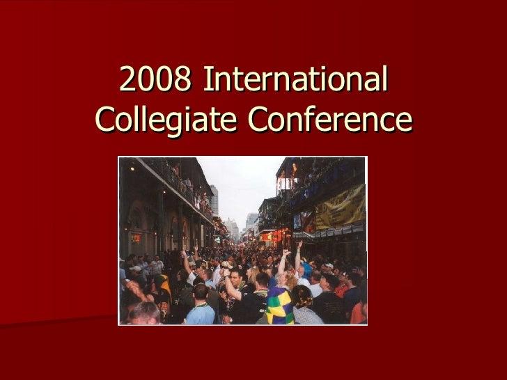 2008 International Collegiate Conference