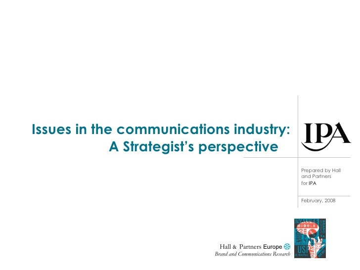 Issues in the communications industry: A Strategist's perspective  Hall  &  Partners  Europe    Brand and Communications ...