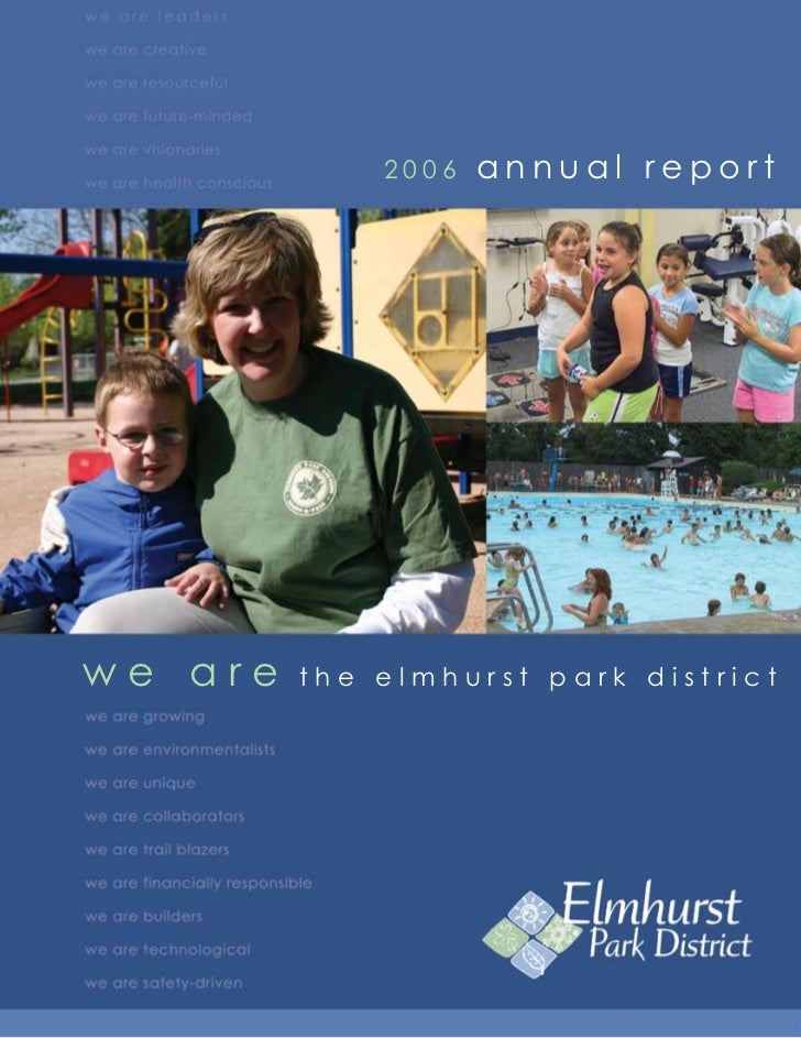 2006   annual report     we are   the elmhurst park district