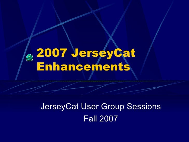2007 Jersey Cat Enhancements And Update