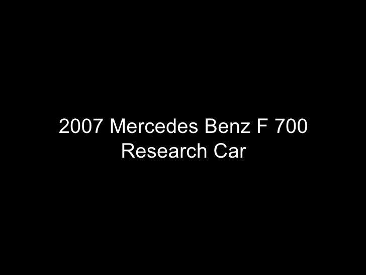 2007 Mercedes Benz F 700 Research Car